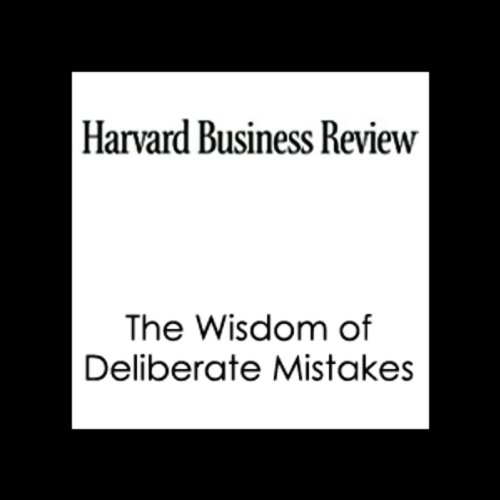 The Wisdom of Deliberate Mistakes (Harvard Business Review)                   By:                                                                                                                                 Paul J.H. Schoemaker,                                                                                        Robert E. Gunther,                                                                                        Harvard Business Review                               Narrated by:                                                                                                                                 Harvard Business Review                      Length: 20 mins     6 ratings     Overall 3.3