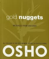 Gold Nuggets: Messages from Existence by Osho(2009-10-13)