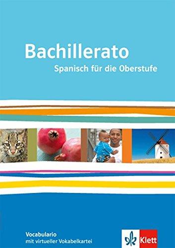 Bachillerato. Spanisch für die Oberstufe: Vocabulario mit virtueller Vokabelkartei Klasse 11-13 (Bachillerato. Spanisch für die Oberstufe ab 2013)