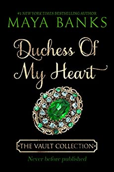 Duchess of My Heart (The Vault Collection) by [Maya Banks]