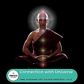Connection With Universe - Deep Awareness With Spiritual Meditation, Vol. 6