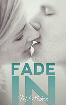 Fade In: A Celebrity Workplace Standalone Romantic Comedy by [M. Mabie]