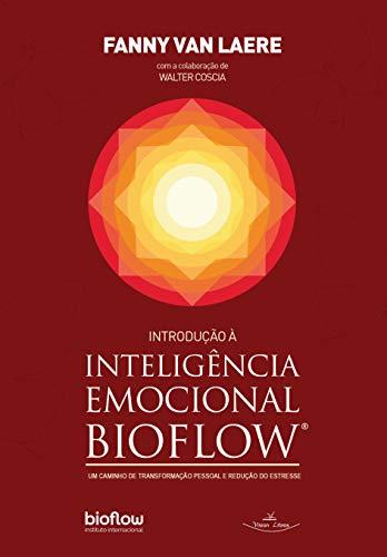 Introdução à Inteligência emocional BIOFLOW: Um caminho de transformação pessoal e redução do estresse (Portuguese Edition)