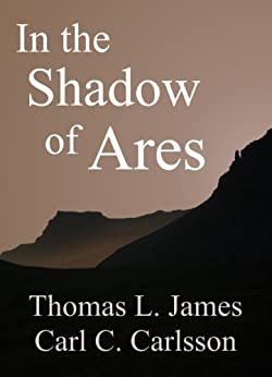 In the Shadow of Ares (Amber's Mars Book 1) by [Thomas L.  James, Carl C.  Carlsson]
