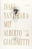 Mit Alberto Giacometti: Ein Tagebuch