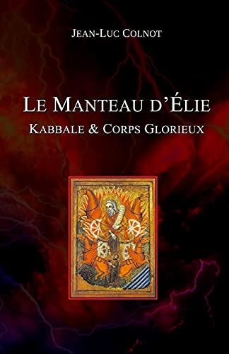 LE MANTEAU D'ÉLIE: KABBALE & CORPS GLORIEUX