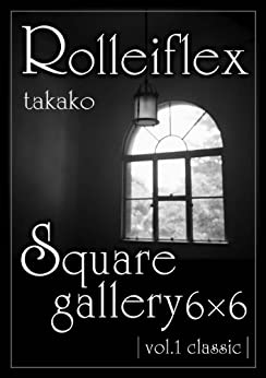 [Takako Takahashi]のFalling in love with Rolleiflex (English Edition)
