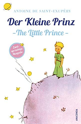 """Der Kleine Prinz / The Little Prince: Zweisprachige Ausgabe (deutsch/englisch) (Anaconda Zweisprachige Ausgaben (""""Der Kleine Prinz""""), Band 3)"""