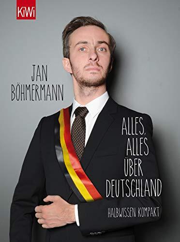 Alles, alles über Deutschland (aktualisierte Neuauflage): Halbwissen kompakt