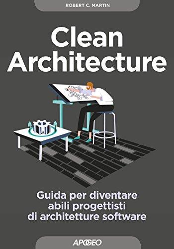 Clean architecture. Guida per diventare abili progettisti di architetture software