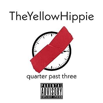 Quarter Past Three