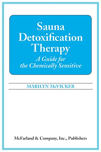 Sauna Detoxification Therapy: A Guide for the Chemically Sensitive (English Edition)