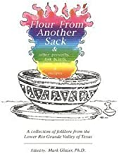 Flour from Another Sack & other proverbs, folk beliefs, tales, riddles, & recipes