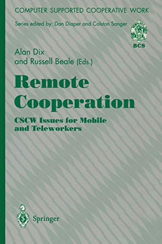 Remote Cooperation: CSCW Issues for Mobile and Teleworkers (Computer Supported Cooperative Work)