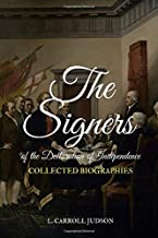 The Signers of the Declaration of Independence: Collected Biographies