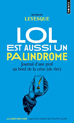 ~Reading~ LOL est aussi un palindrome - Journal d'un prof au bord de la crise (de rire) PDF Books