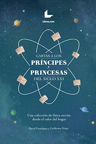 Cartas a los príncipes y princesas del siglo XXI: Una colección de física escrita desde el calor del hogar