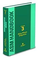 Asm Handbook: Alloy Phase Diagrams