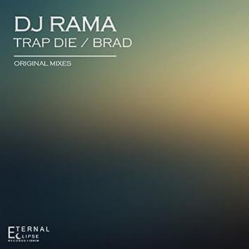 Trap Die / Brad