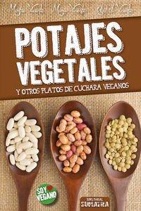 Potajes Vegetales Y Otros Platos De Cuchara Veganos (Soy Vegano) de Montse Vicente (24 mar 2015) Tapa blanda