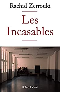 Les Incasables par Zerrouki