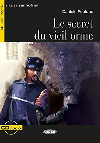 Le Secret du Vieil Orme. Buch + Audio-CD: Französische Lektüre für das 2., 3. und 4. Lernjahr