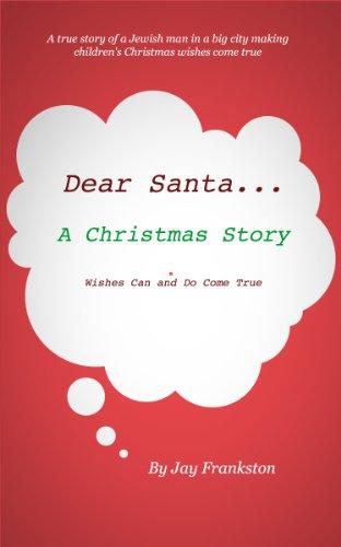 Dear Santa...... A CHRISTMAS STORY