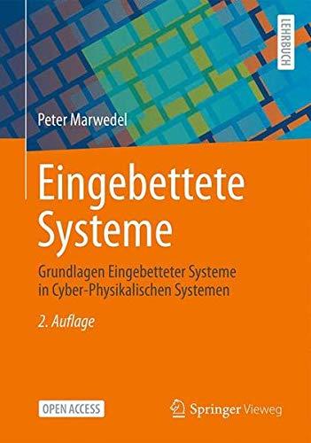 Eingebettete Systeme: Grundlagen Eingebetteter Systeme in Cyber-Physikalischen Systemen (German Edit