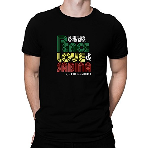 Teeburon Simplify Your Life Peace, Love Sabina (I'm Sabina) Camiseta