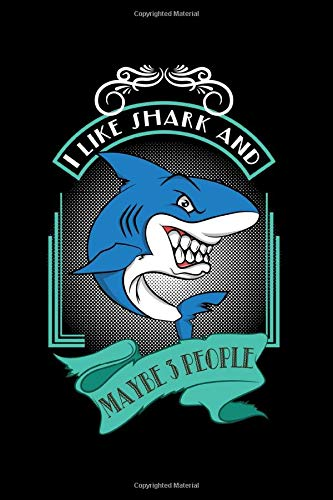 Notebook: Sea Animal Lovers - I Like Shark And Maybe 3 People Gift Black Lined College Ruled Journal - Writing Diary 120 Pages