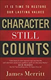 Character Still Counts: It Is Time to Restore Our Lasting Values