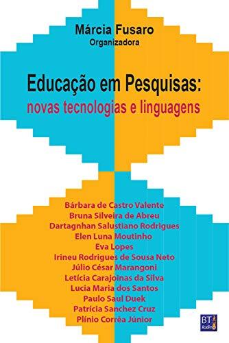 Educação em Pesquisas: Novas tecnologias e linguagens