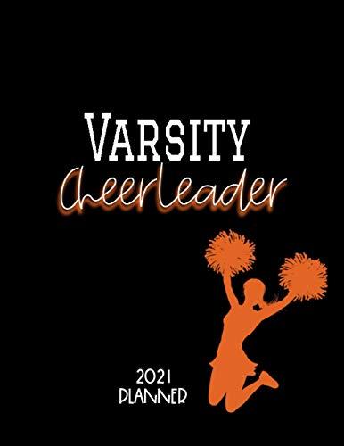 Varsity Cheerleader 2021 Planner: Yearly, Monthly, Weekly Cheerleading, School, Student Organizer, Orange