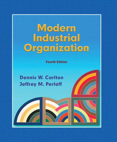 Compare Textbook Prices for Modern Industrial Organization 4 Edition ISBN 9780321180230 by Carlton, Dennis,Perloff, Jeffrey