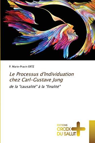 Le Processus d'Individuation chez Carl-Gustave Jung: de la