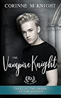 The Vampire Knight (Tales of the Order of the Dragon)