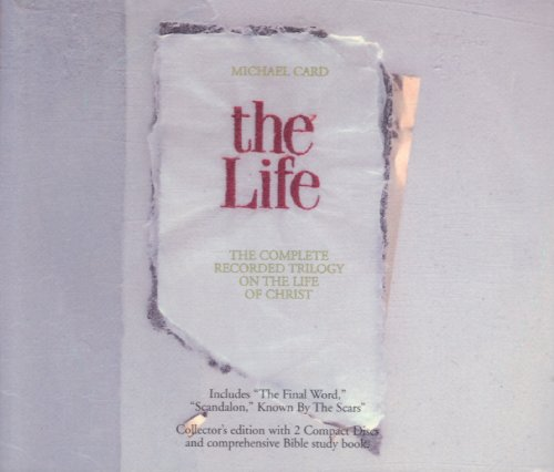 Michael Card: The Life - The Complete Recorded Trilogy Of The Life Of Christ [Collector s Edition With Comprehensive Bible Study Book] [2 Audio CD Box Set]