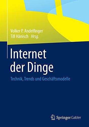 Internet der Dinge: Technik, Trends und Geschäftsmodelle