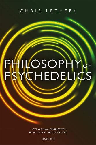 Philosophy of Psychedelics (International Perspectives in Philosophy and Psychiatry)