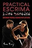 Practical Escrima Knife Defense: Filipino Martial Arts Knife Defense Training: 8 (Self Defense)