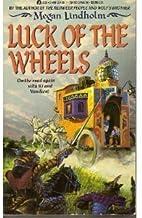 Luck of the Wheels (Windsinger, Bk 4)