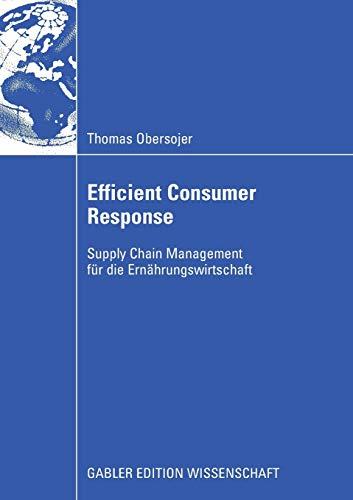 Efficient Consumer Response: Supply Chain Management für die Ernährungswirtschaft