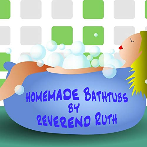 Homemade Bathtubs
