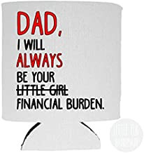 Gift For Dad I Will Always Be Your Financial Burden Christmas From Daughter - Little Girl Dad - Foldable Collapsible Beer Can Cooler Beverage Insulator White For 12 Oz Cans