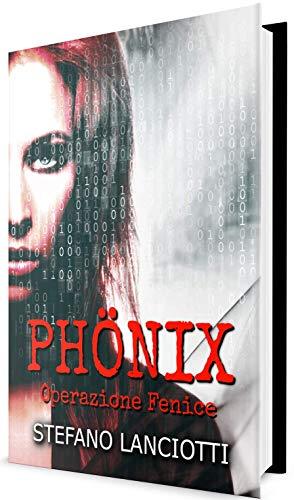 Phönix - Operazione Fenice: Il thriller italiano più sorprendente degli ultimi anni! (Nome in Codice: Nemmera Vol. 1)