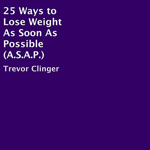 25 Ways to Lose Weight as Soon as Possible (A.S.A.P.) audiobook cover art