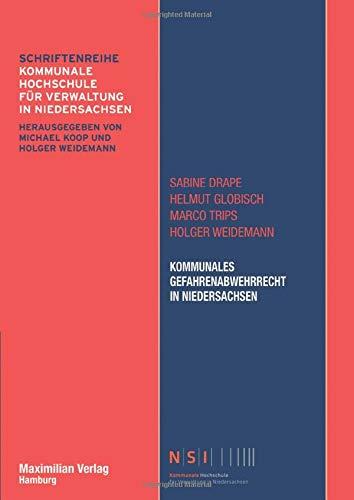 Kommunales Gefahrenabwehrrecht in Niedersachsen (NSI-Schriftenreihe Band 12)