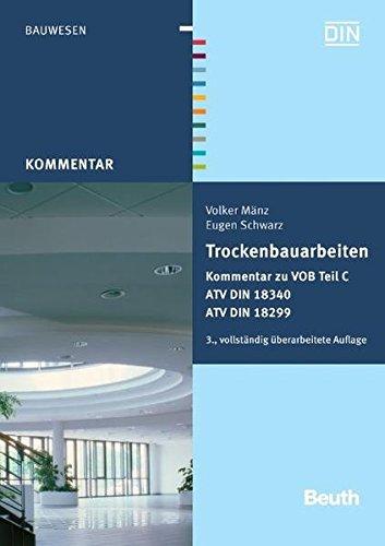 Trockenbauarbeiten: Kommentar zu VOB Teil C ATV DIN 18340, ATV DIN 18299 Mit ATV-Kurzkommentar zu DIN 18340 (Beuth Kommentar)