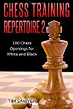 Chess Training Repertoire 2: 100 Chess Openings For White And Black-Sawyer, Tim