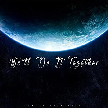We`ll Do It Together